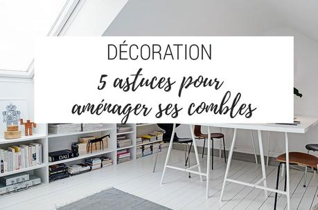 maison 5 astuces pour am nager ses combles. Black Bedroom Furniture Sets. Home Design Ideas