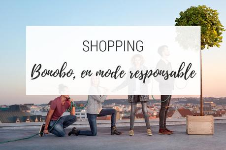 {Shopping} Bonobo en mode responsable